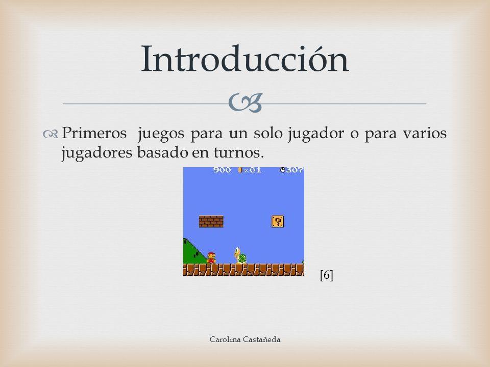 Introducción Primeros juegos para un solo jugador o para varios jugadores basado en turnos.