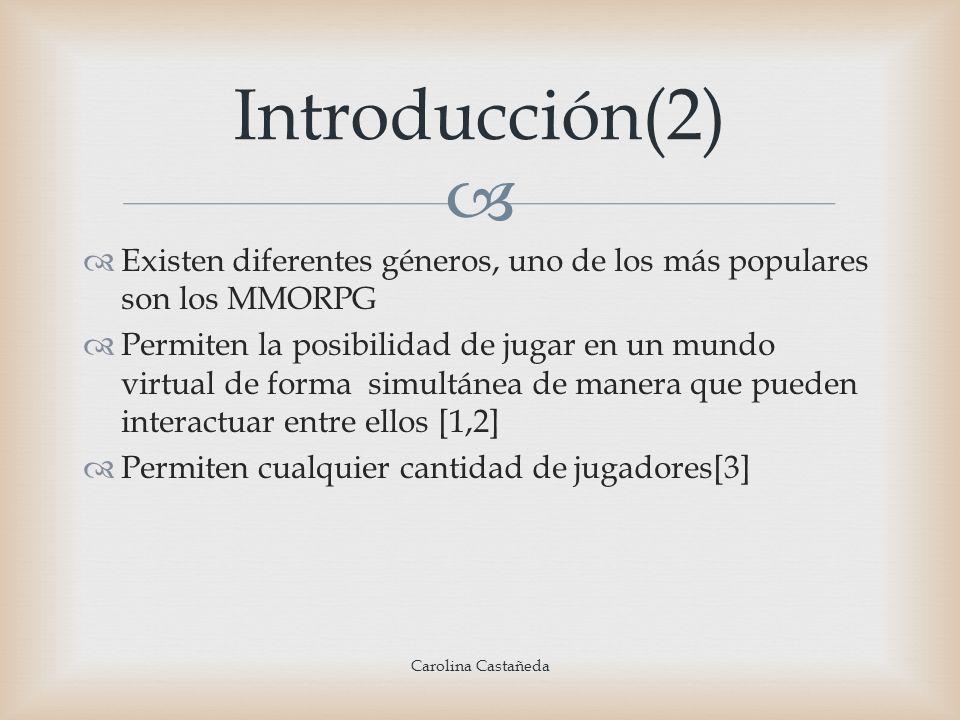 Introducción(2) Existen diferentes géneros, uno de los más populares son los MMORPG.