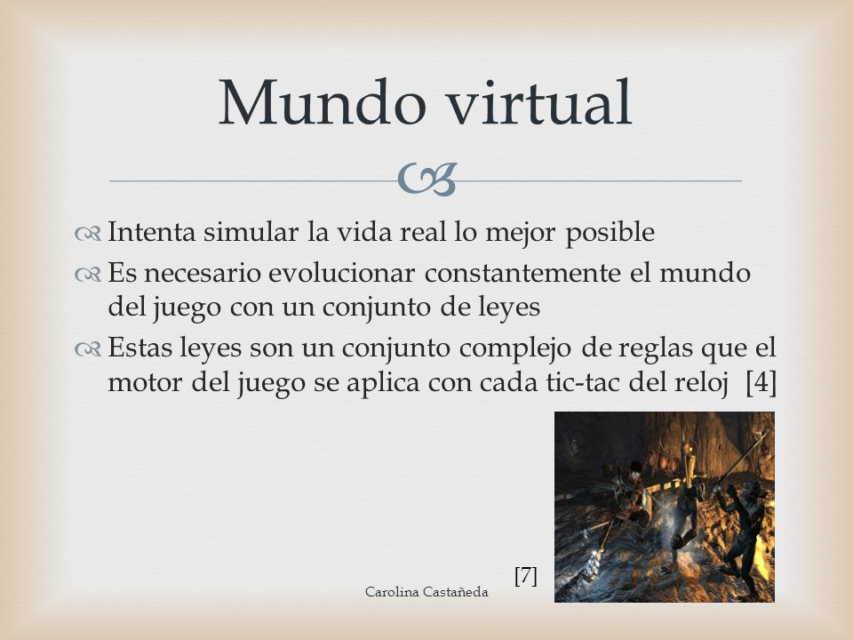 Mundo virtual Intenta simular la vida real lo mejor posible