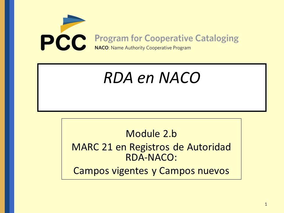 RDA en NACO Module 2.b MARC 21 en Registros de Autoridad RDA-NACO: