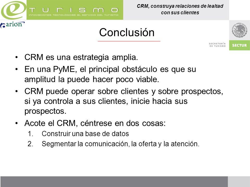 Conclusión CRM es una estrategia amplia.