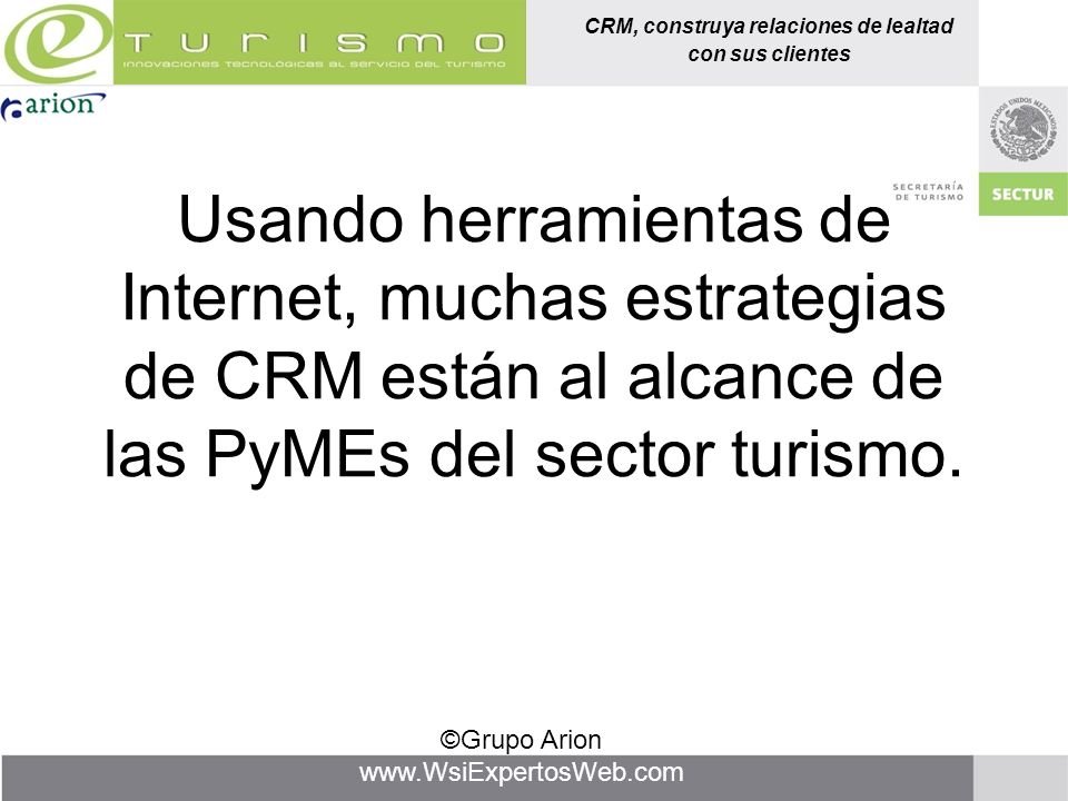 Usando herramientas de Internet, muchas estrategias de CRM están al alcance de las PyMEs del sector turismo.