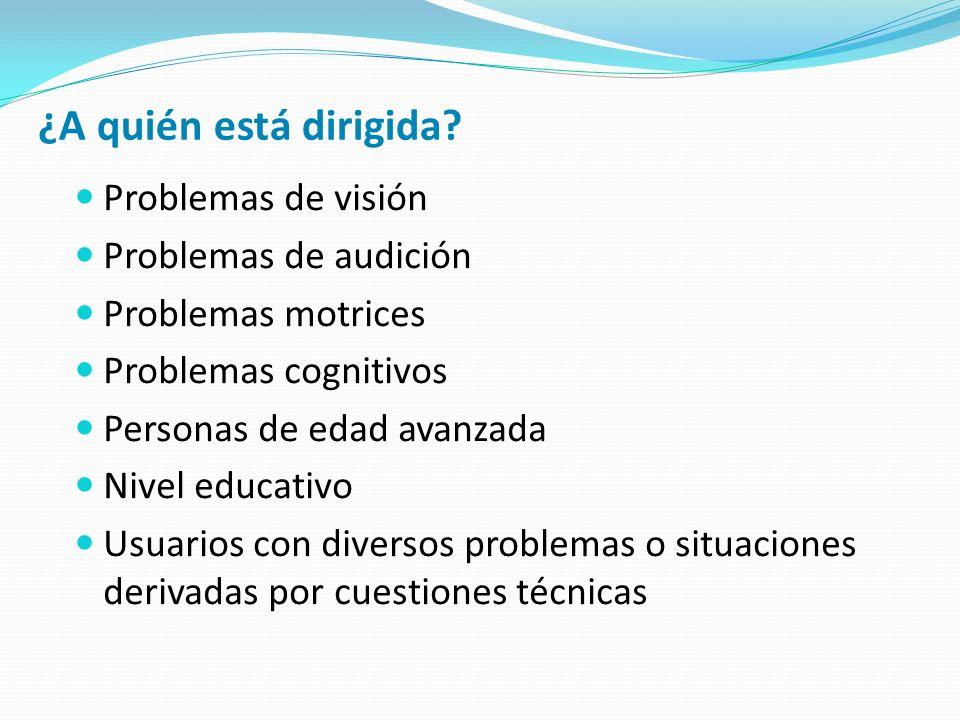 ¿A quién está dirigida Problemas de visión Problemas de audición