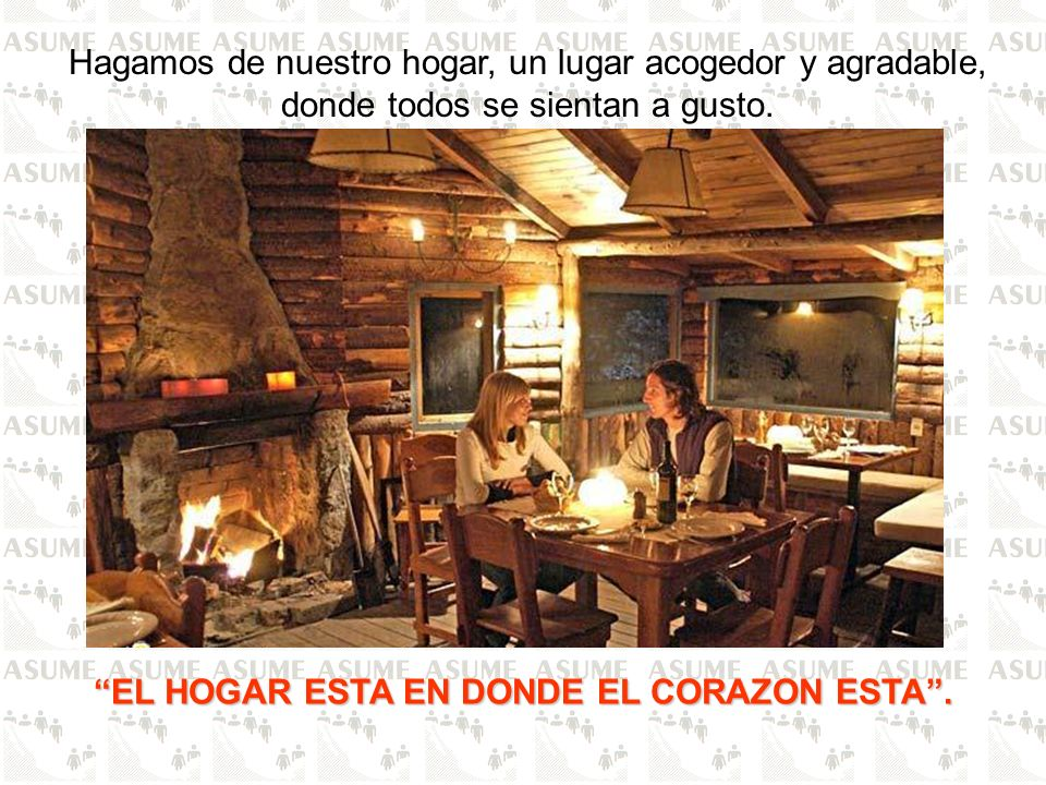 EL HOGAR ESTA EN DONDE EL CORAZON ESTA .