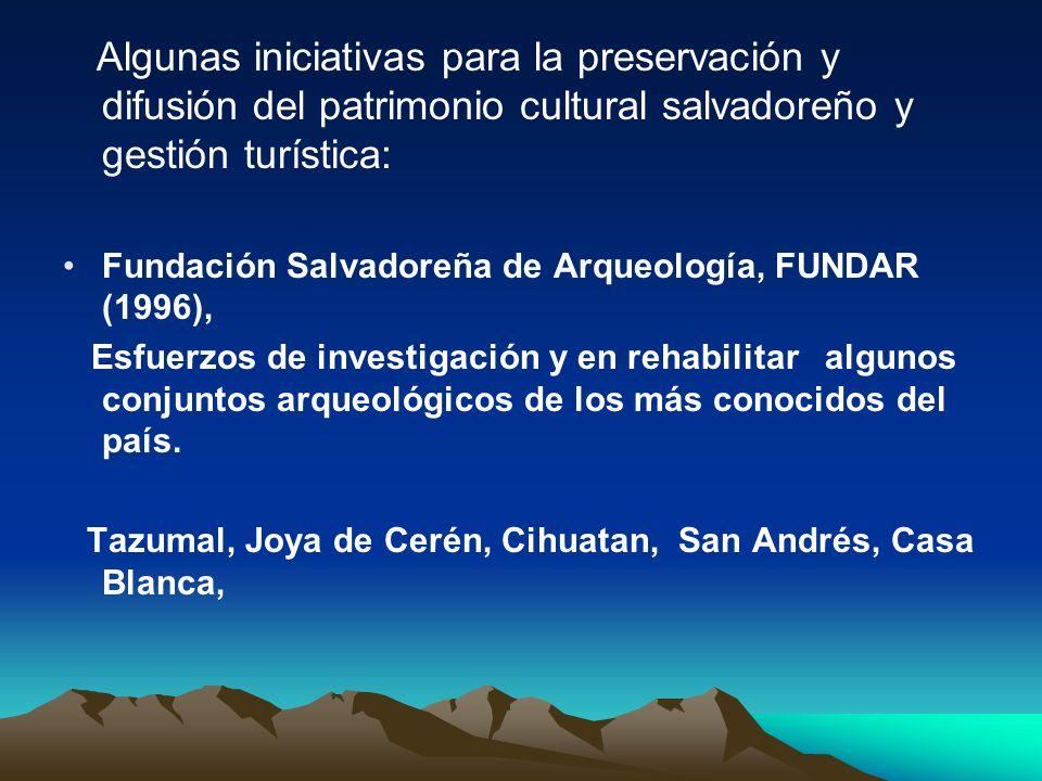 Algunas iniciativas para la preservación y difusión del patrimonio cultural salvadoreño y gestión turística: