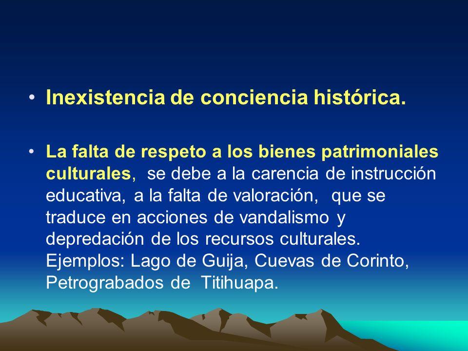 Inexistencia de conciencia histórica.