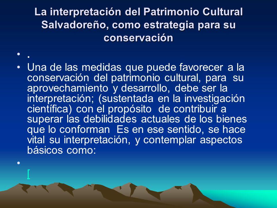 La interpretación del Patrimonio Cultural Salvadoreño, como estrategia para su conservación