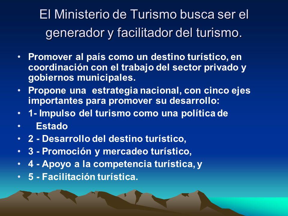El Ministerio de Turismo busca ser el generador y facilitador del turismo.