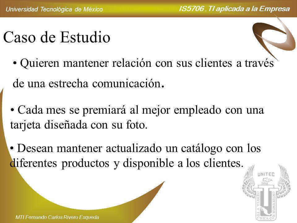 Caso de Estudio Quieren mantener relación con sus clientes a través de una estrecha comunicación.