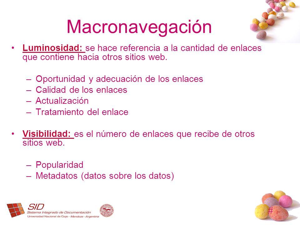 Macronavegación Luminosidad: se hace referencia a la cantidad de enlaces que contiene hacia otros sitios web.