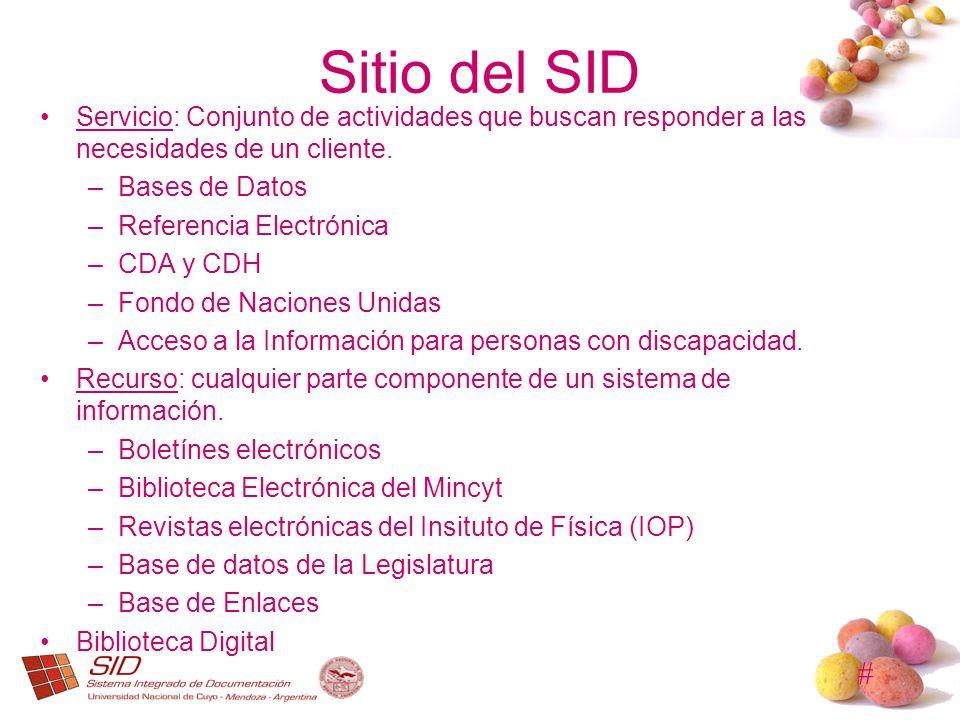 Sitio del SID Servicio: Conjunto de actividades que buscan responder a las necesidades de un cliente.