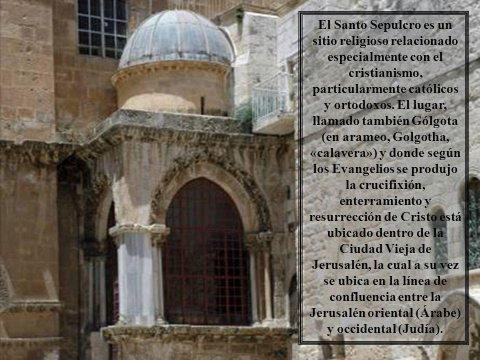 El Santo Sepulcro es un sitio religioso relacionado especialmente con el cristianismo, particularmente católicos y ortodoxos.