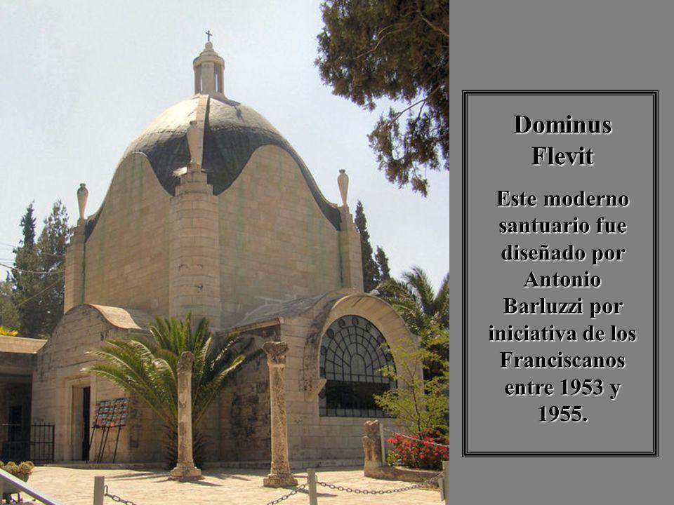 Dominus FlevitEste moderno santuario fue diseñado por Antonio Barluzzi por iniciativa de los Franciscanos entre 1953 y 1955.