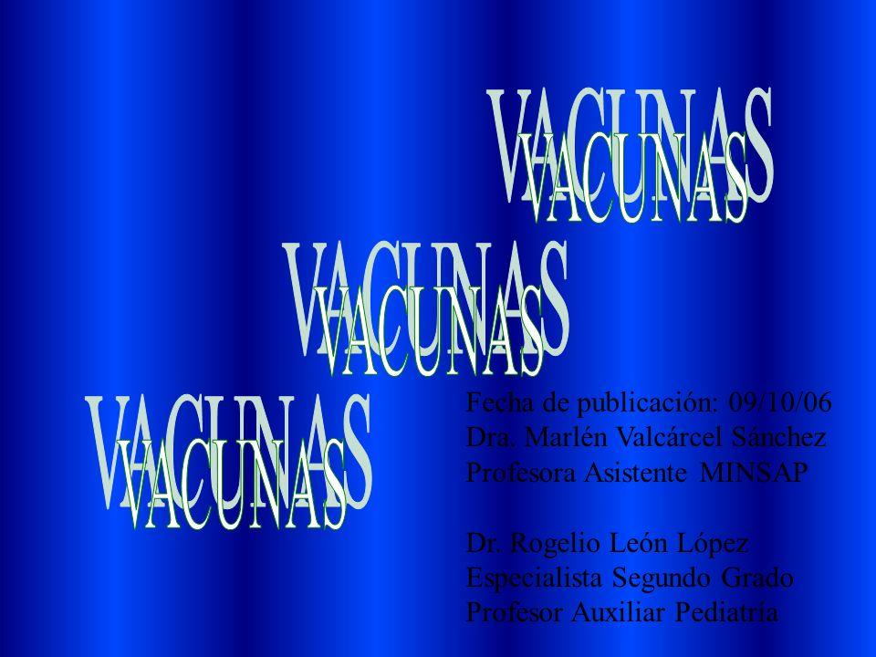VACUNAS VACUNAS VACUNAS Fecha de publicación: 09/10/06