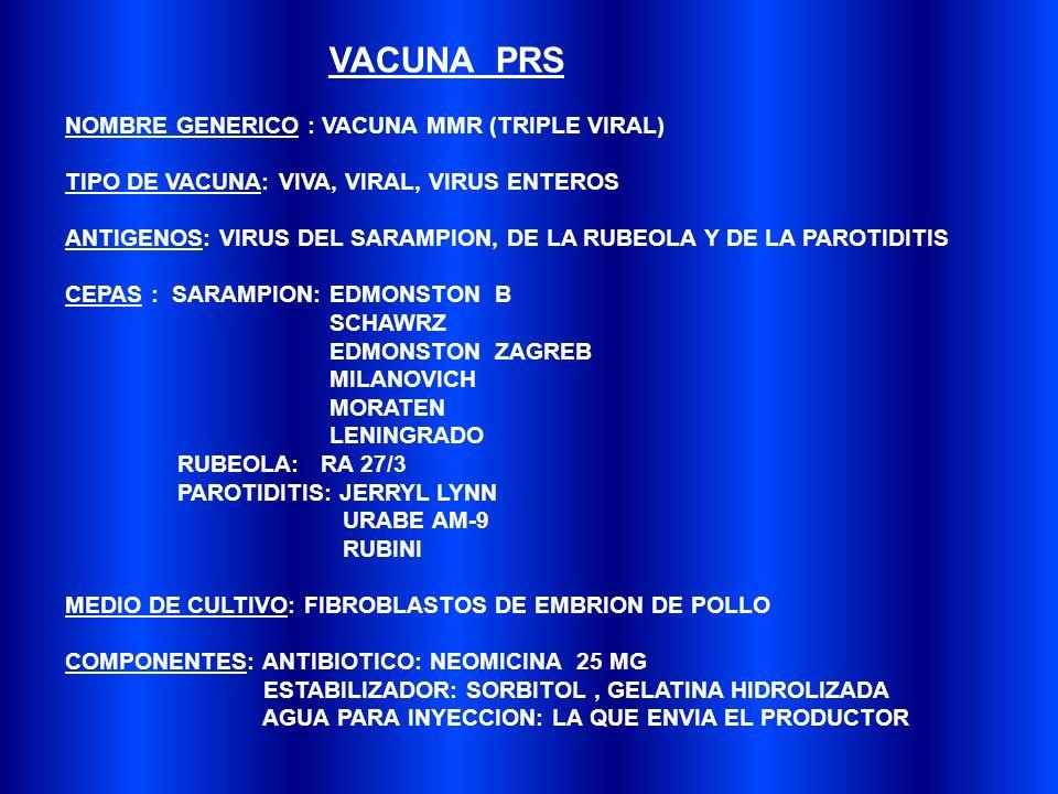 VACUNA PRS NOMBRE GENERICO : VACUNA MMR (TRIPLE VIRAL)