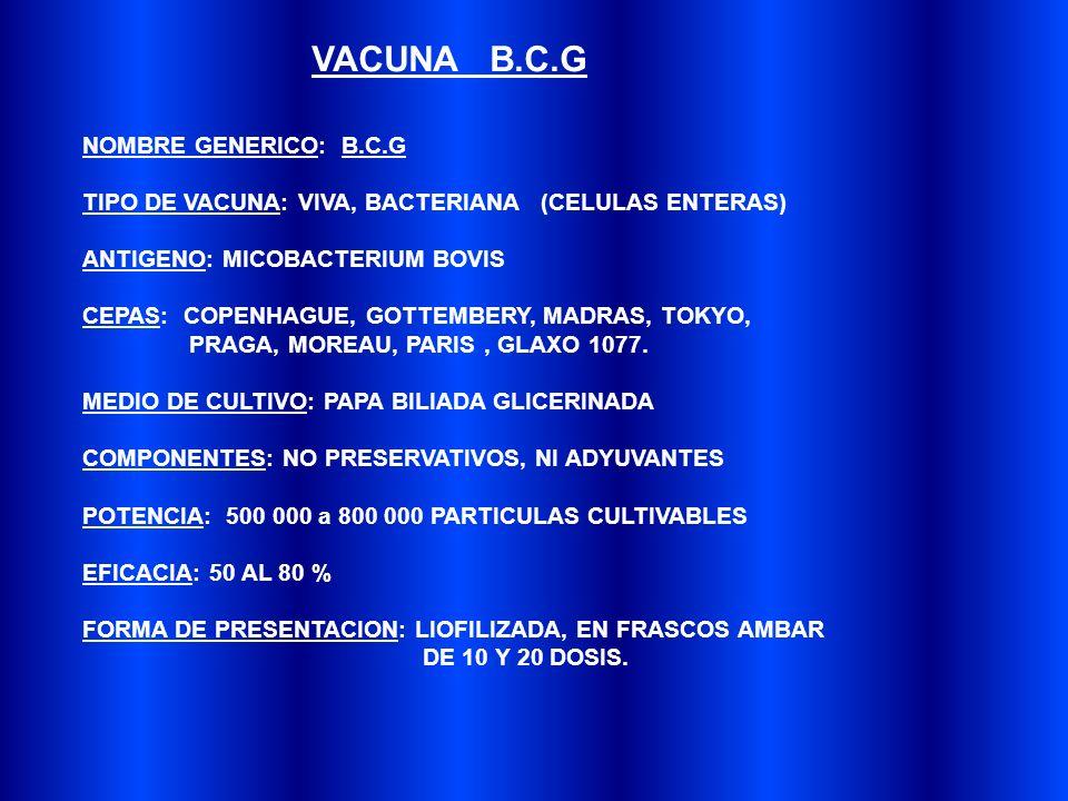 VACUNA B.C.G NOMBRE GENERICO: B.C.G