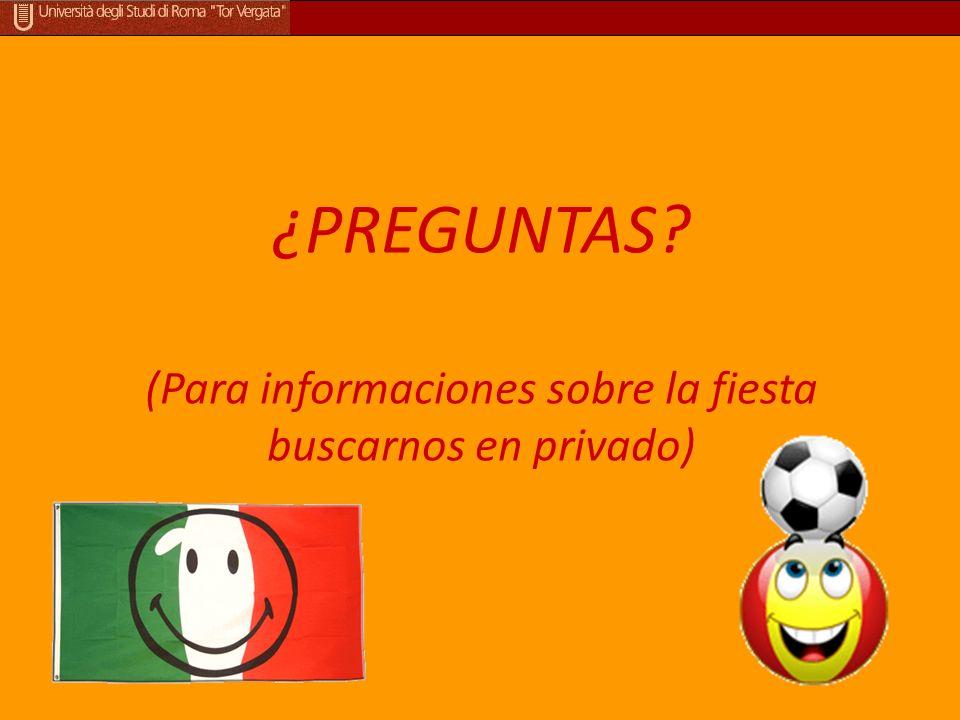 ¿PREGUNTAS (Para informaciones sobre la fiesta buscarnos en privado)
