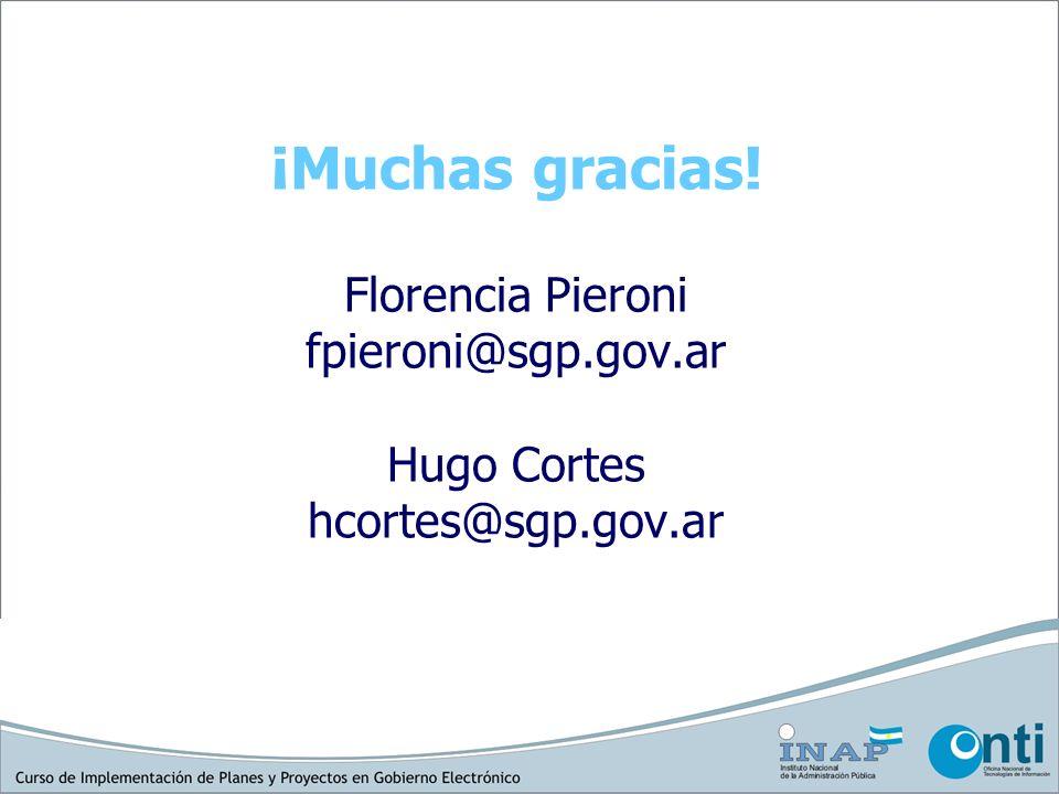 ¡Muchas gracias. Florencia Pieroni fpieroni@sgp. gov