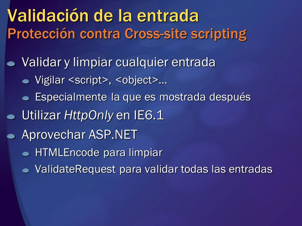 Validación de la entrada Protección contra Cross-site scripting