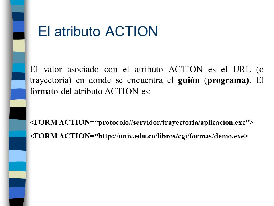 El atributo ACTION