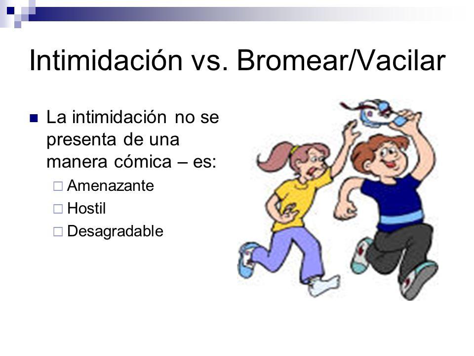 Intimidación vs. Bromear/Vacilar