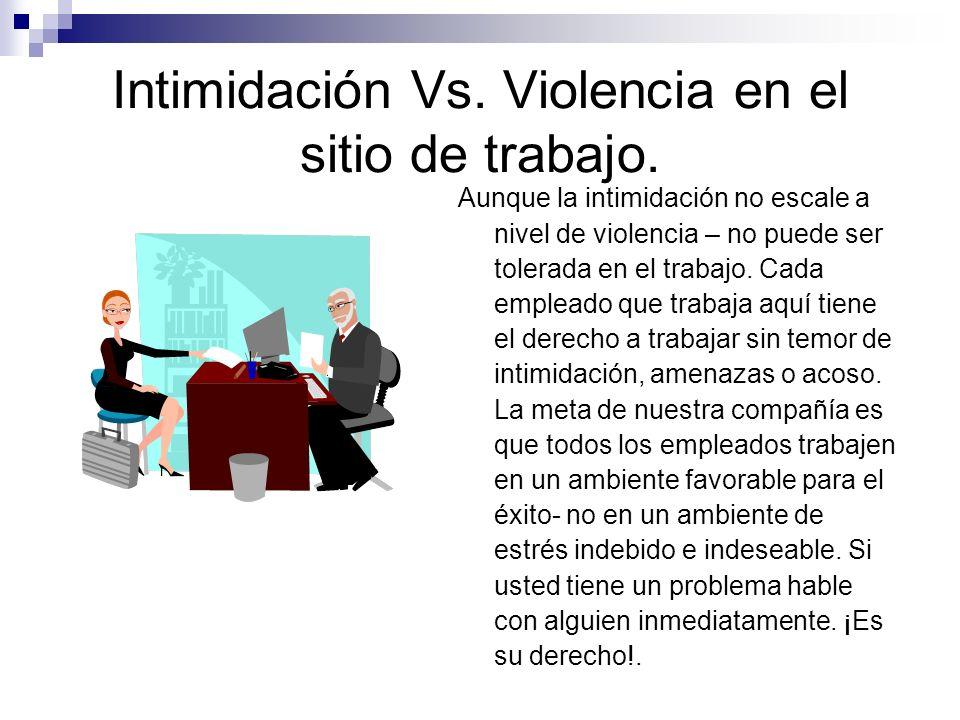 Intimidación Vs. Violencia en el sitio de trabajo.