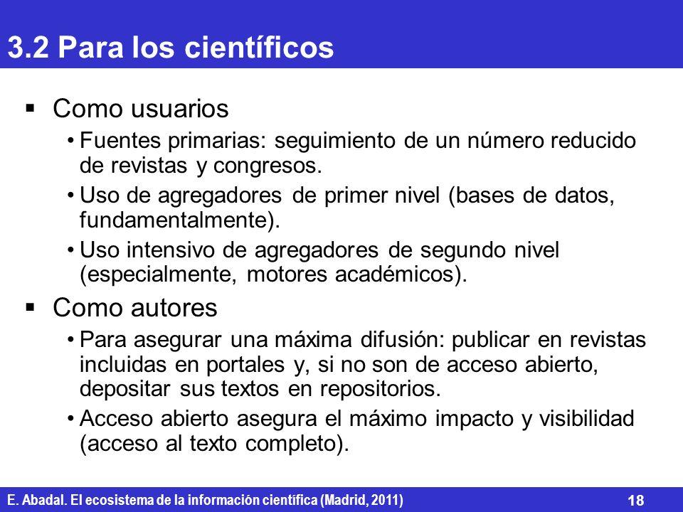 3.2 Para los científicos Como usuarios Como autores