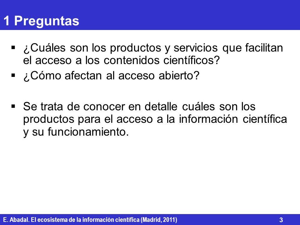 1 Preguntas ¿Cuáles son los productos y servicios que facilitan el acceso a los contenidos científicos