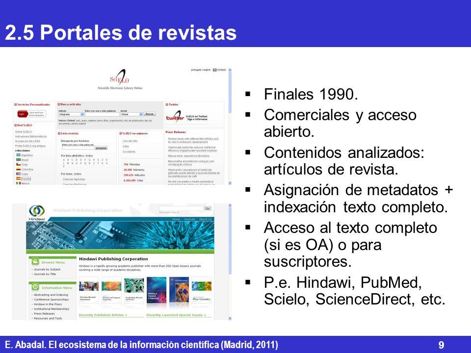 2.5 Portales de revistas Finales 1990. Comerciales y acceso abierto.