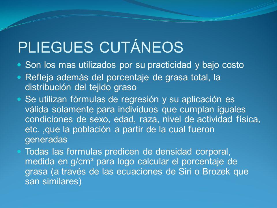 PLIEGUES CUTÁNEOS Son los mas utilizados por su practicidad y bajo costo.