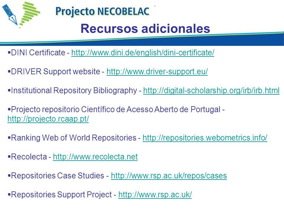 Recursos adicionales DINI Certificate - http://www.dini.de/english/dini-certificate/ DRIVER Support website - http://www.driver-support.eu/
