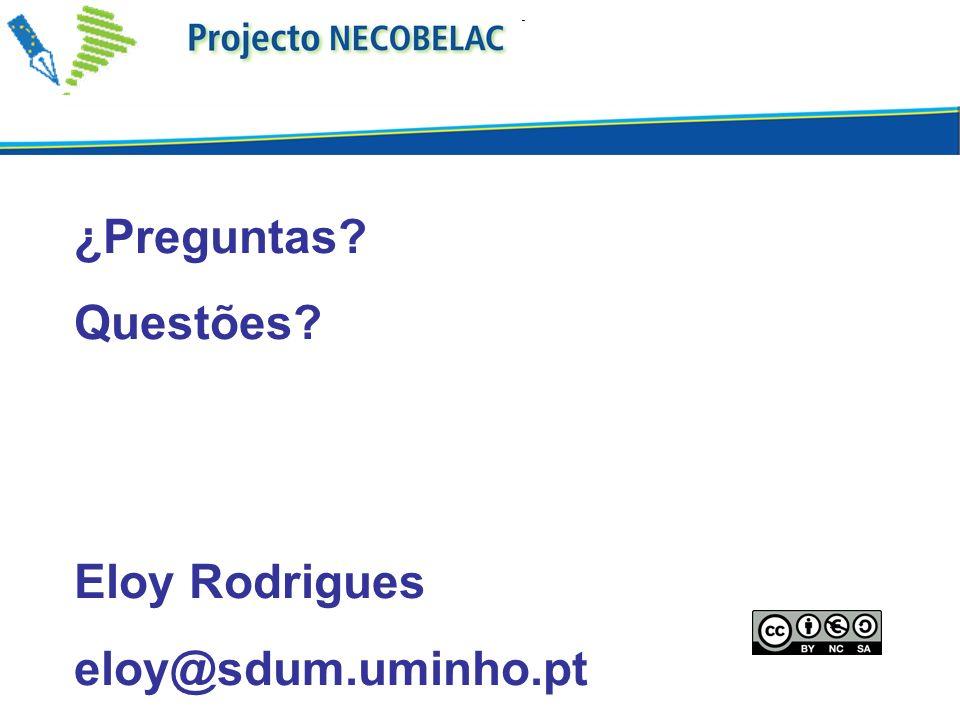 ¿Preguntas Questões Eloy Rodrigues eloy@sdum.uminho.pt