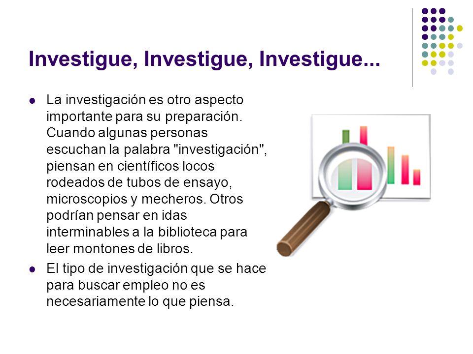 Investigue, Investigue, Investigue...