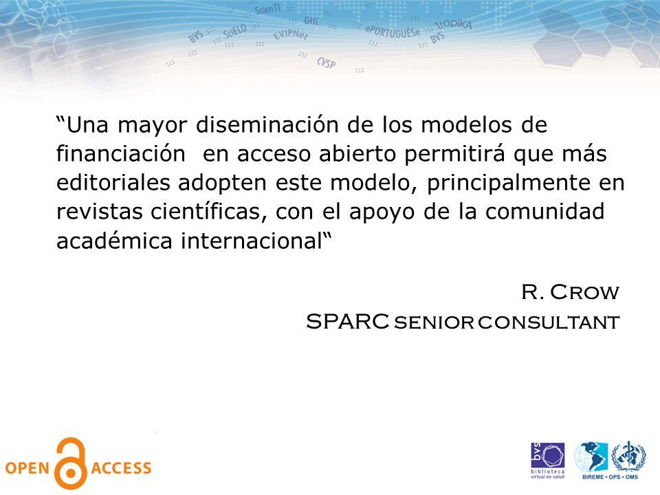 Una mayor diseminación de los modelos de financiación en acceso abierto permitirá que más editoriales adopten este modelo, principalmente en revistas científicas, con el apoyo de la comunidad académica internacional