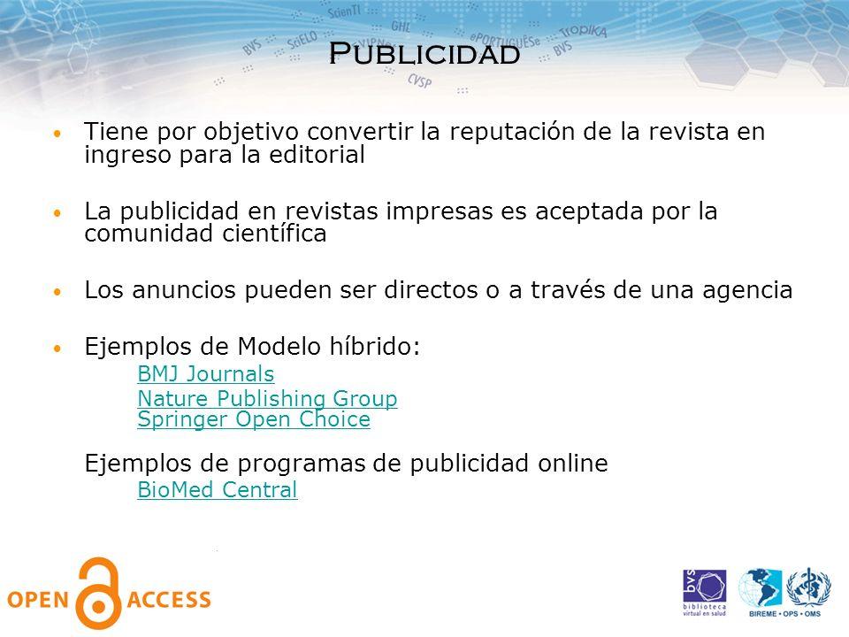 PublicidadTiene por objetivo convertir la reputación de la revista en ingreso para la editorial.