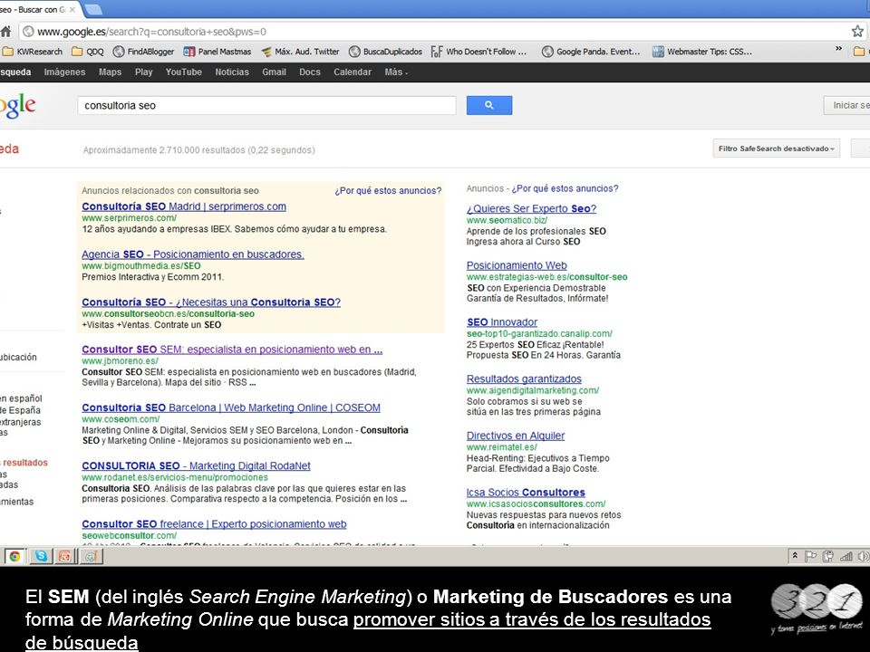 El SEM (del inglés Search Engine Marketing) o Marketing de Buscadores es una forma de Marketing Online que busca promover sitios a través de los resultados de búsqueda