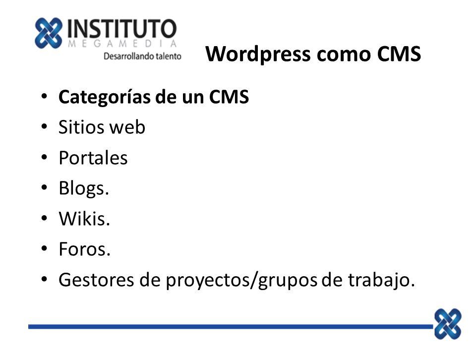 Wordpress como CMS Categorías de un CMS Sitios web Portales Blogs.