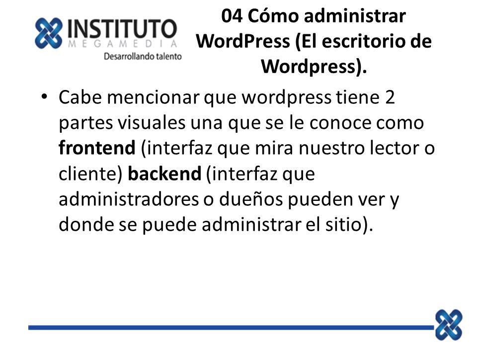 04 Cómo administrar WordPress (El escritorio de Wordpress).