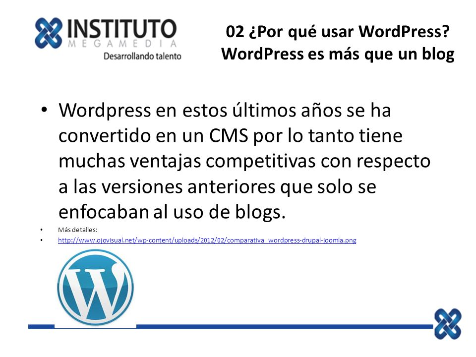 02 ¿Por qué usar WordPress WordPress es más que un blog