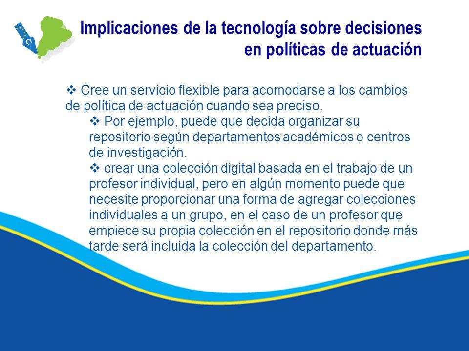 Implicaciones de la tecnología sobre decisiones en políticas de actuación