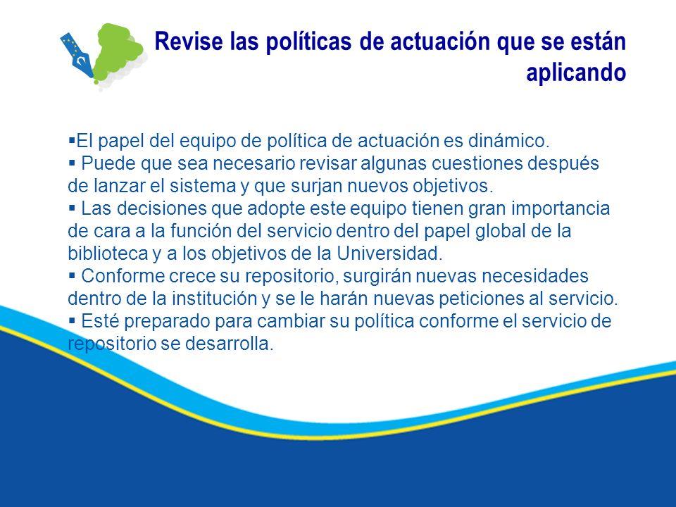 Revise las políticas de actuación que se están aplicando