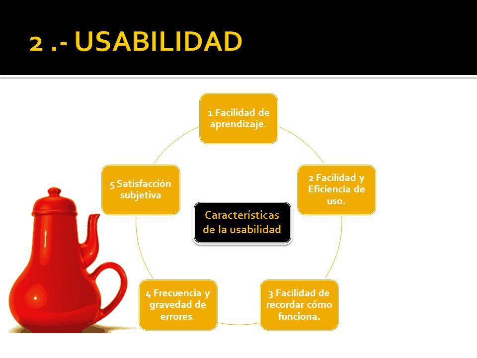 2 .- USABILIDAD Características de la usabilidad