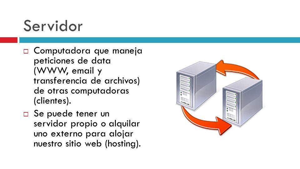 Servidor Computadora que maneja peticiones de data (WWW, email y transferencia de archivos) de otras computadoras (clientes).
