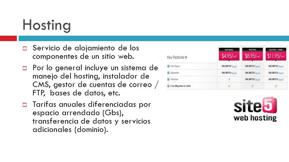 Hosting Servicio de alojamiento de los componentes de un sitio web.