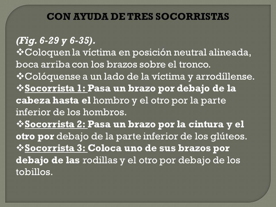 CON AYUDA DE TRES SOCORRISTAS