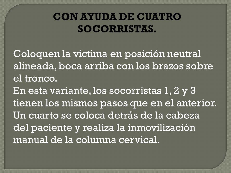 CON AYUDA DE CUATRO SOCORRISTAS.