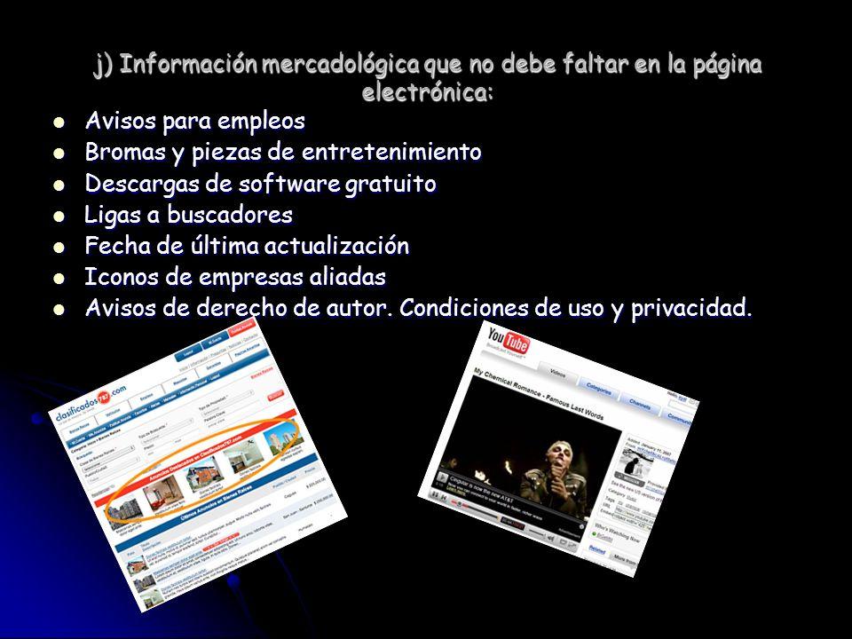 j) Información mercadológica que no debe faltar en la página electrónica: