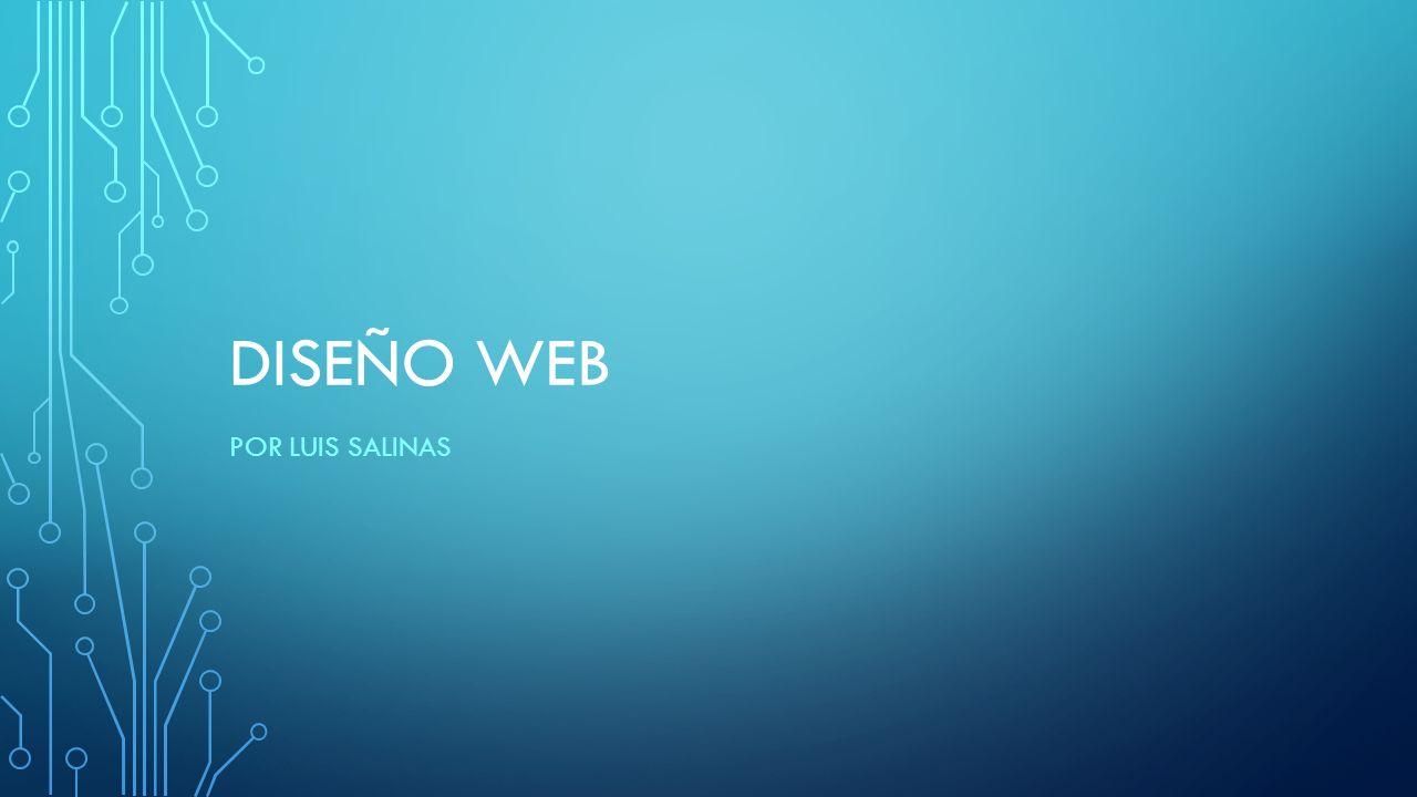 DISEÑO WEB Por Luis Salinas