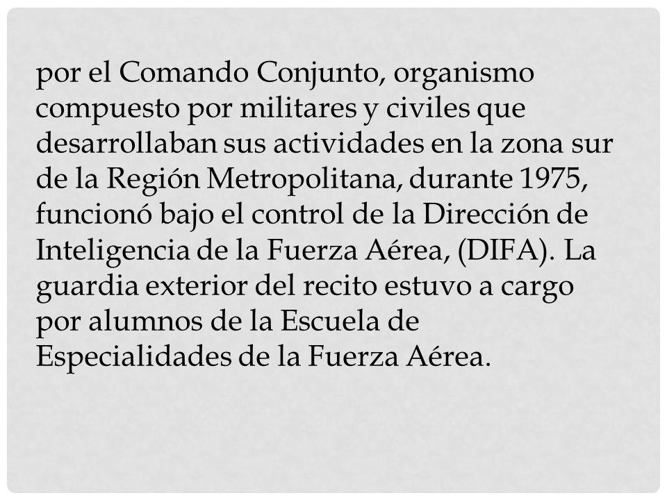 por el Comando Conjunto, organismo compuesto por militares y civiles que