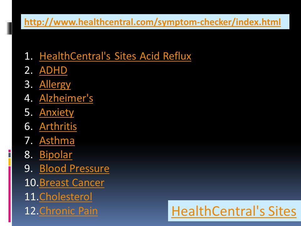 HealthCentral s Sites HealthCentral s Sites Acid Reflux ADHD Allergy
